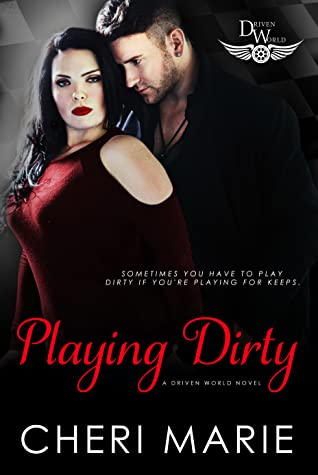 Playing Dirty (The Driven World)