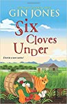 Six Cloves Under (A Garlic Farm Mystery #1)