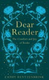 Dear Reader: The Comfort and Joy of Books pdf book review
