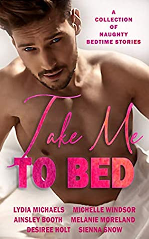 Take Me to Bed: A Collection of Naughty Bedtime Stories