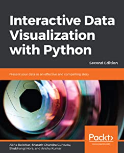 Interactive Data Visualization with Python - Second Edition: Present your data as an effective and compelling story