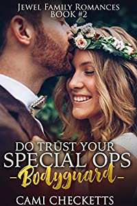 Do Trust Your Special Ops Bodyguard (Jewel Family #2)