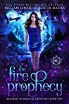 The Fire Prophecy (Hidden Legends: Academy of Magical Creatures, #1)