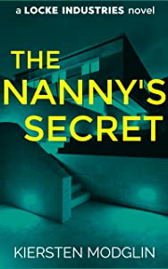 The Nanny's Secret (A Locke Industries Novel)