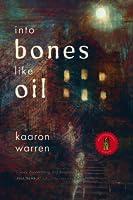 Into Bones like Oil