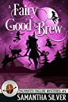 A Fairy Good Brew (Enchanted Enclave Mysteries #4)