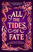 All the Tides of Fate (All the Stars and Teeth, #2)
