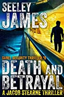 Death and Betrayal: A Jacob Stearne Thriller (Sabel Security)