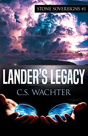Lander's Legacy by C.S. Wachter