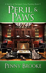 Peril and Paws (A Spirits of Tempest Cozy Mystery Book 3)