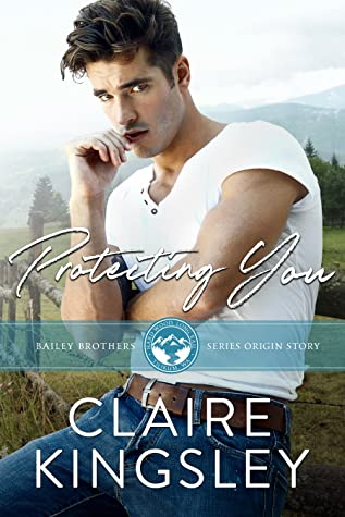 Protecting You (Bailey Brothers, #1)