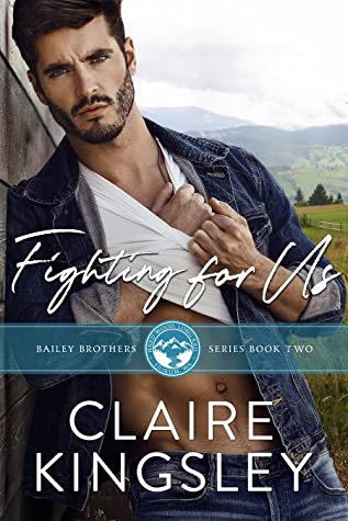 Fighting for Us (Bailey Brothers, #2)
