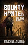 Bounty Hunter: Dig Two Graves (Bounty Hunter #2)