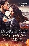 Dangerous Hearts - Mit dir durchs Feuer by Romina Gold