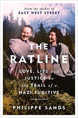 The Ratline: Love, Lies, and Justice on the Trail of a Nazi Fugitive