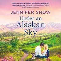 Under an Alaskan Sky (Wild River #2)