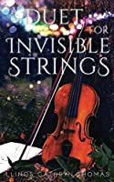 A Duet for Invisible Strings