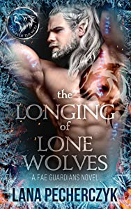 The Longing of Lone Wolves (Fae Guardians #1)