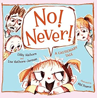 No! Never! A Cautionary Tale