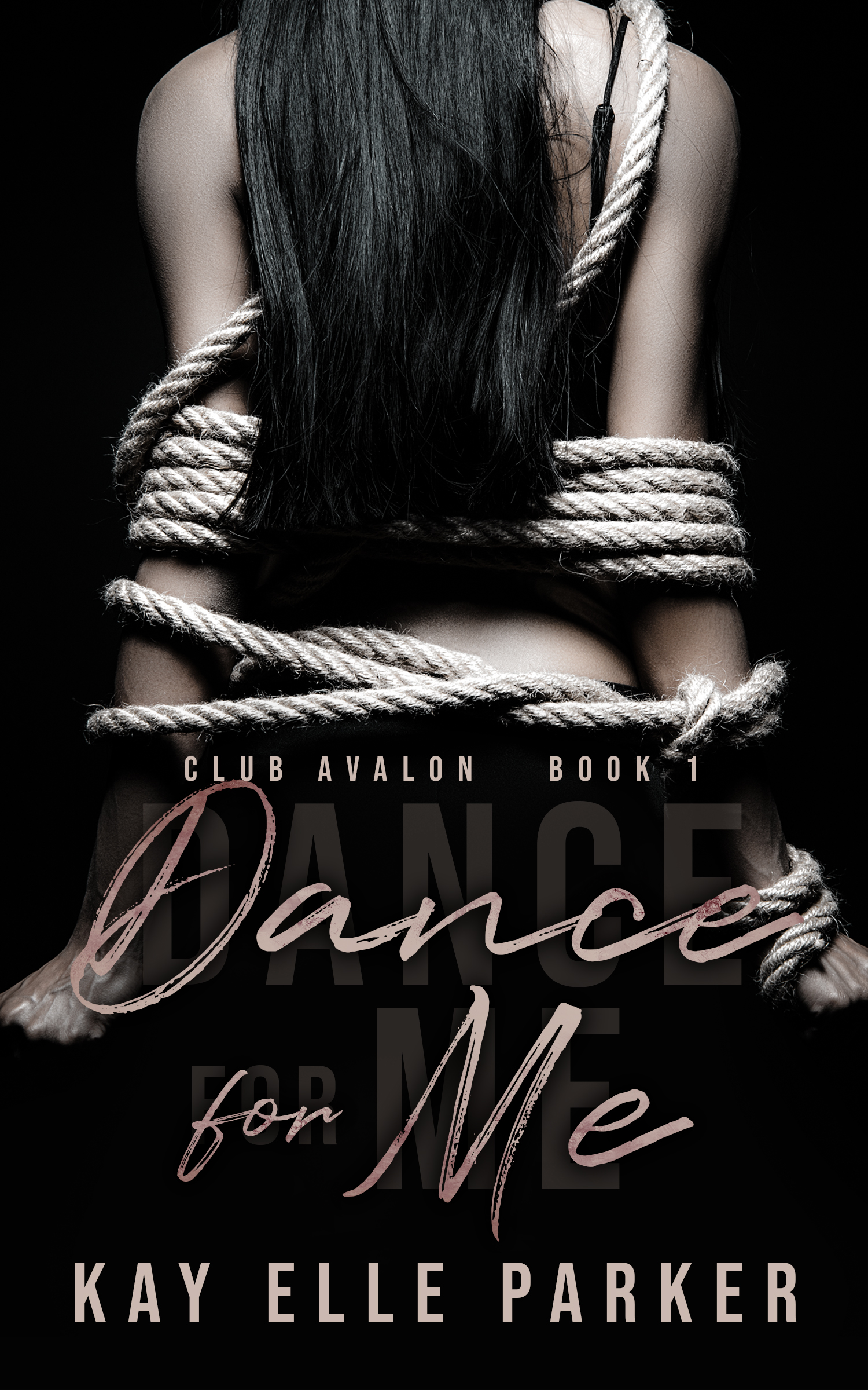 Dance For Me  Club Avalon Book - Kay Elle Parker