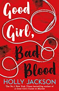 Good Girl, Bad Blood (A Good Girl's Guide to Murder, #2)