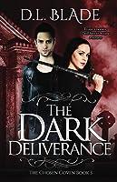The Dark Deliverance (The Chosen Coven, #3)