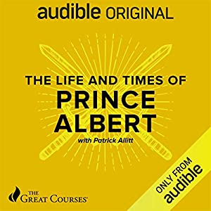 The Life and Times of Prince Albert