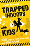 Trapped Indoors With Kids by Matt Brown