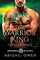 The Warrior King (Inferno Rising, #3)
