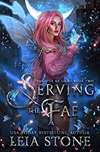 Serving the Fae (Daughter of Light, #2)