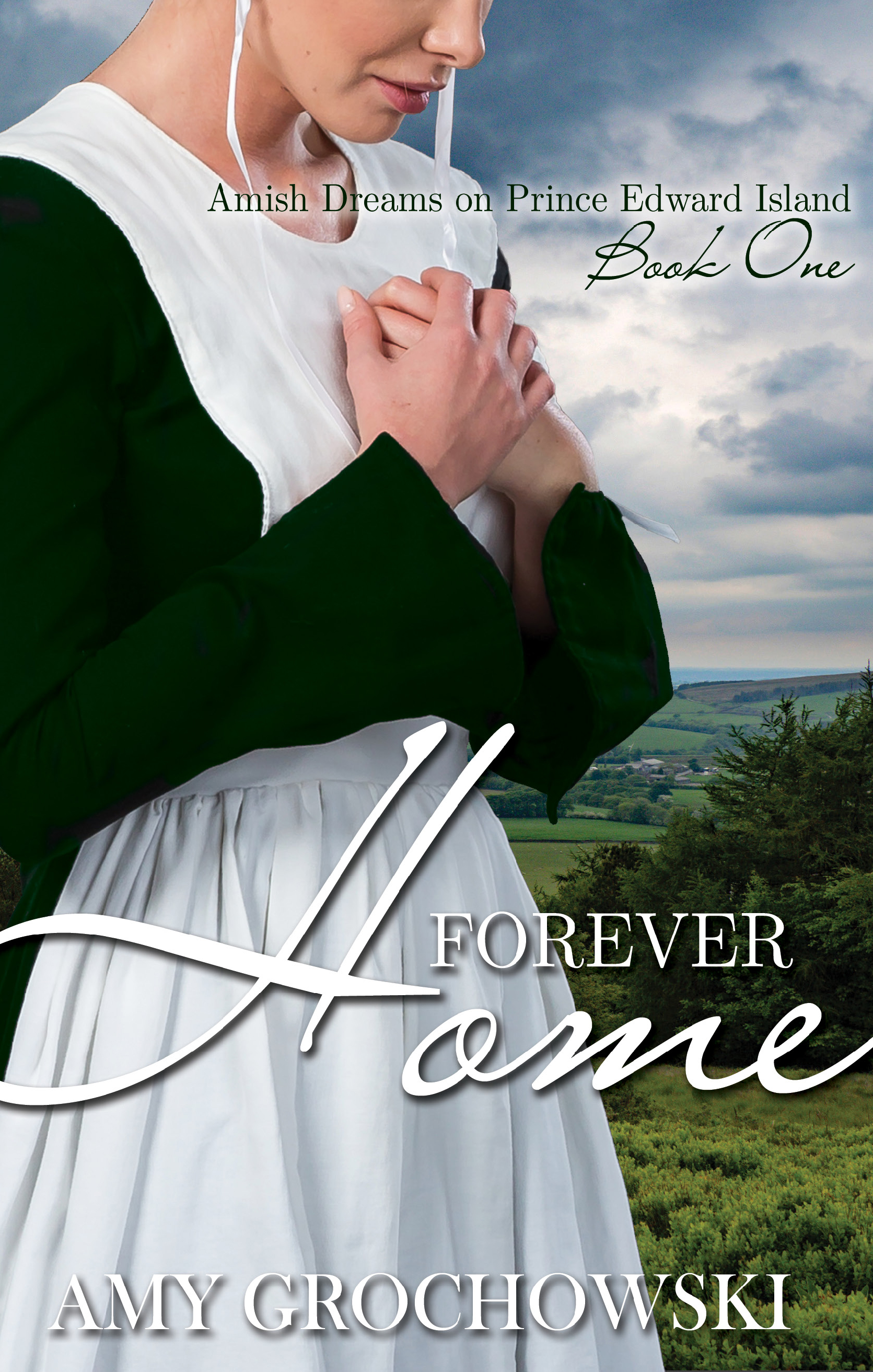 Forever Home (Amish of Prince Edward Island, Book 1)