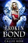 Broken Bond (Claimed by Wolves, #2)