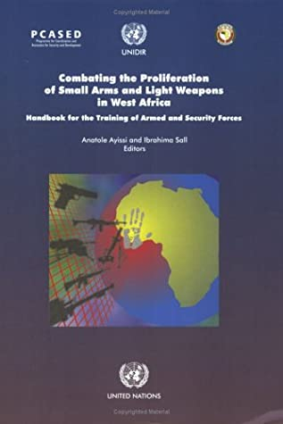 Combating the Proliferation of Small Arms and Light Weapons in West Africa: Handbook for the Training of Armed and Security Forces