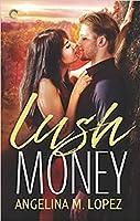 Lush Money: A Royalty Romance