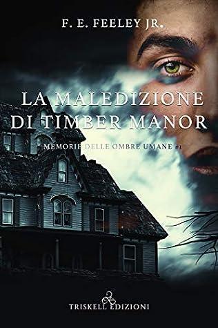 La maledizione di Timber Manor (Memorie delle ombre umane Vol. 1)
