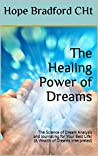The Healing Power of Dreams: The Science of Dream Analysis and Journaling for Your Best Life!