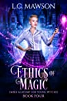 Ethics of Magic (Ember Academy for Young Witches, #4)