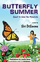 BUTTERFLY SUMMER Quest to Save the Monarchs
