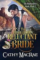 The Highlander's Reluctant Bride (The Highlander's Bride #2)