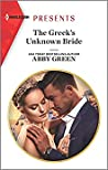 The Greek's Unknown Bride (Harlequin Presents Book 3812)