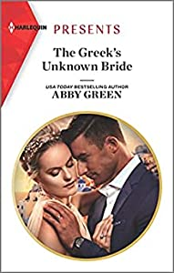 The Greek's Unknown Bride (Harlequin Presents Book 3812)