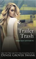 Trailer Trash (Neely Kate Mystery, #1)