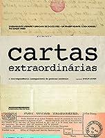 Cartas Extraordinárias: a correspondência inesquecível de pessoas notáveis