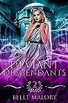 Deviant Descendants