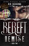 Demise (Bereft, #2)