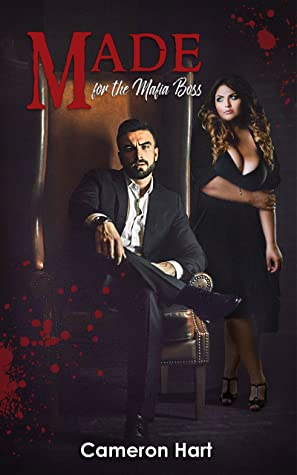 Made For The Mafia Boss by Cameron Hart