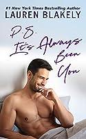 P.S. It's Always Been You (Always Satisfied, #4)