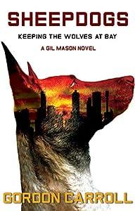 Sheepdogs: Keeping the Wolves at Bay (Gil Mason, #1)