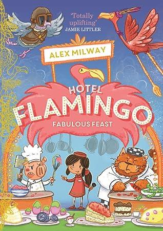 Fabulous Feast (Hotel Flamingo, #4)