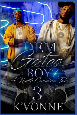 Dem Gates Boyz: A North Carolina Tale 3